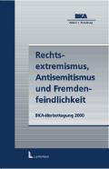 """""""Allenfalls sehbehindert! (Rechtsextremismus und die Polizei)"""", in: Rechtsextremismus, Antisemitismus und Fremdenfeindlichkeit, BKA-Herbsttagung 2000"""